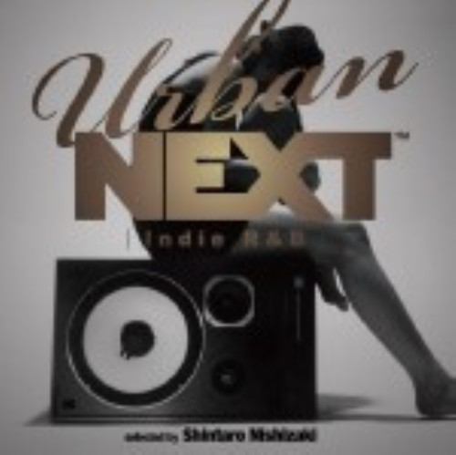 【中古】URBAN NEXT−Indie R&B−Selected by Shintaro Nishizaki/オムニバス