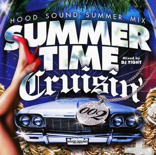 【中古】Summer Time Cruising 002 −hood Sound Summer Mix(Mixed by Dj TiGHT)/Dj TiGHT
