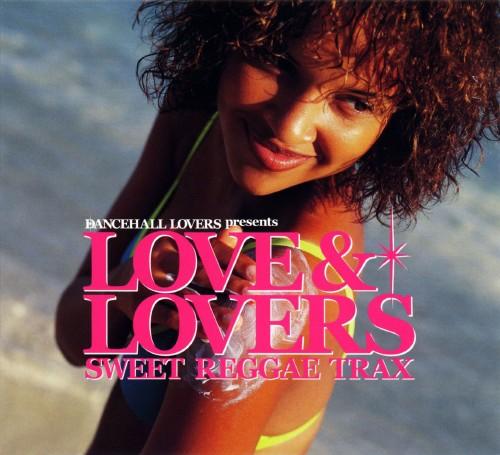 【中古】ダンスホール・ラヴァーズpresents ラヴ&ラヴァーズ−Sweet Reggae Trax−/オムニバス