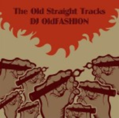 【中古】THE OLD STRAIGHT TRACKS/DJ OLDFASHION