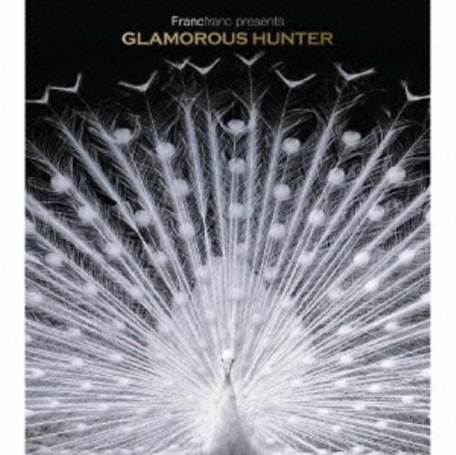 【中古】Francfranc presents GLAMOROUS HUNTER/オムニバス