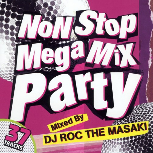 【中古】NON STOP MEGA MIX PARTY Mixed by DJ ROC THE MASAKI/オムニバス