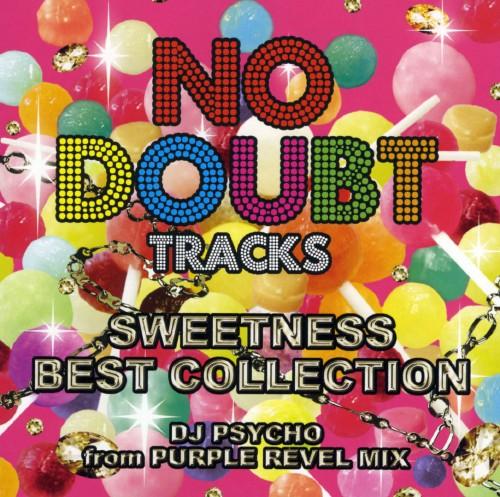 【中古】NO DOUBT TRACKS SWEETNESS BEST COLLECTION DJ PSYCHO from PURPLE REVEL MIX/オムニバス
