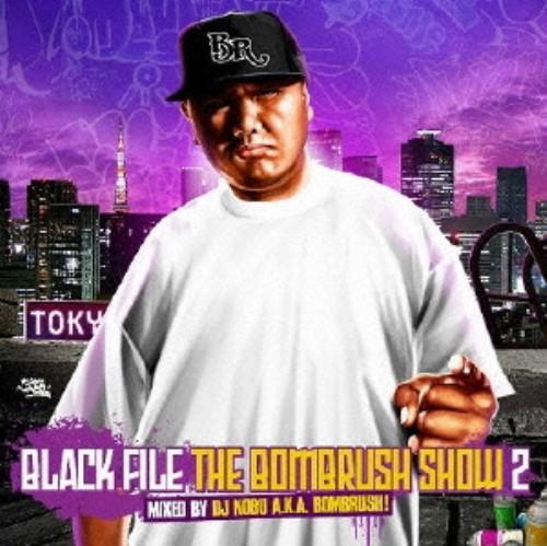 【中古】BLACK FILE THE BOMBRUSH SHOW 2 Mixed by DJ NOBU a.k.a. BOMBRUSH/DJ NOBU a.k.a.BOMBRUSH!