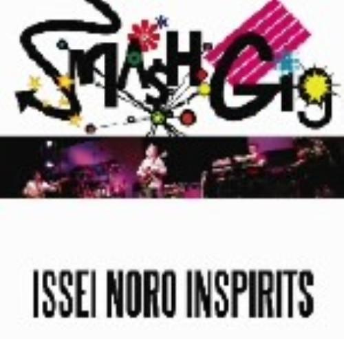 【中古】SMASH GIG−ISSEI NORO INSPIRITS−/ISSEI NORO INSPIRITS
