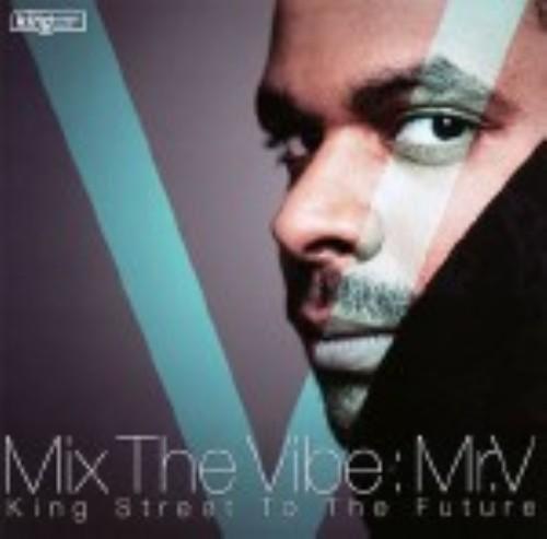 【中古】Mix The Vibe−King Street To The Future−/ミスター・ヴィー
