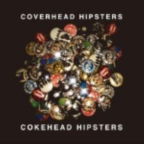 【中古】COVERHEAD HIPSTERS/COKEHEAD HIPSTERS