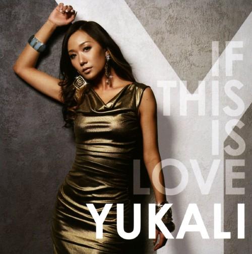 【中古】If This Is Love/YUKALI