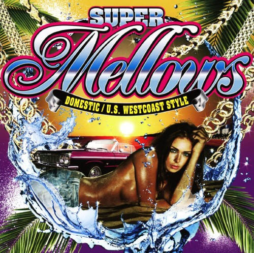 【中古】SUPER Mellows/DOMESTIC/U.S.WESTCOAST STYLE/オムニバス