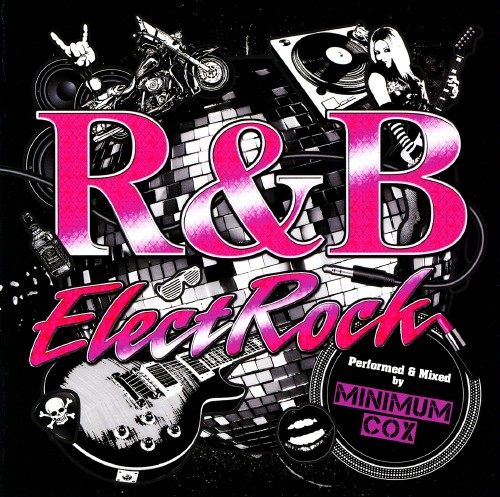 【中古】R&B・エレクトロック・パフォームド&ミックスド・バイ・ミニマム・コックス/ミニマム・コックス