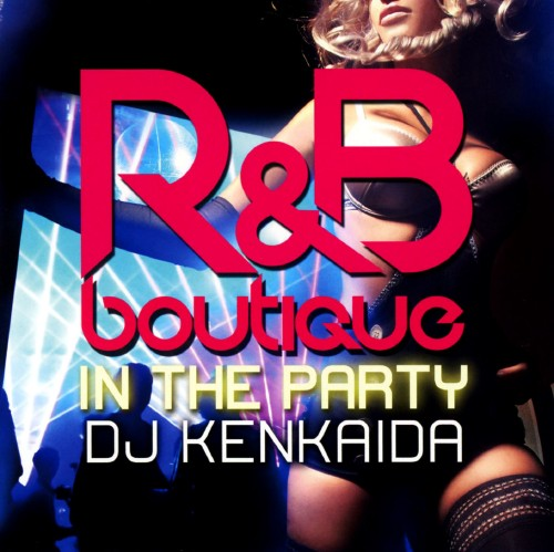 【中古】R&B BOUTIQUE−in the party−Mixed by DJ KENKAIDA/DJ KENKAIDA