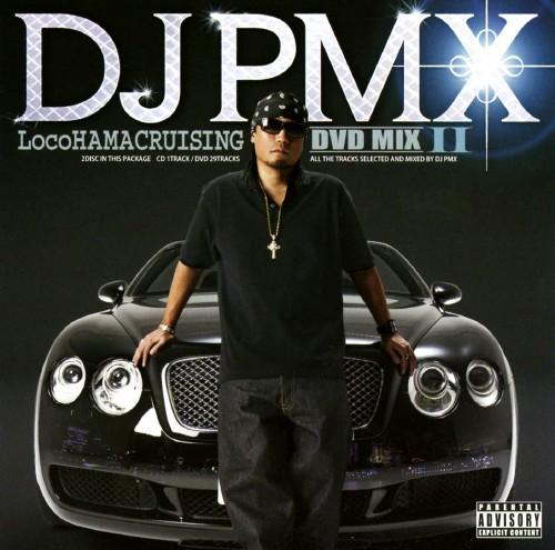 【中古】LocoHAMA CRUISING DVD MIX II(DVD付)/DJ PMX