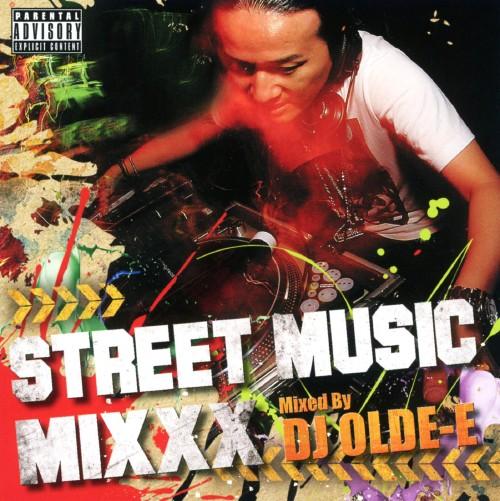 【中古】STREET MUSIC MIXXX Mixed By DJ OLDE−E/DJ OLDE−E