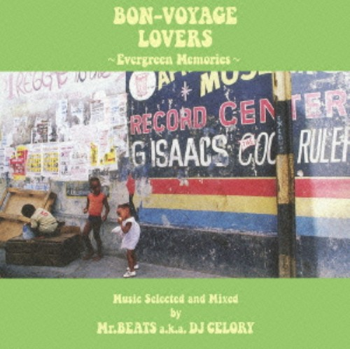 【中古】BON−VOYAGE LOVERS〜Evergreen Memories〜Music Selected and Mixed by Mr.BEATS a.k.a.DJ CELORY/Mr.BEATS a.k.a.DJ CELORY