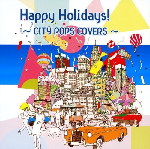 【中古】Happy Holidays!〜CITY POPS COVERS〜/オムニバス