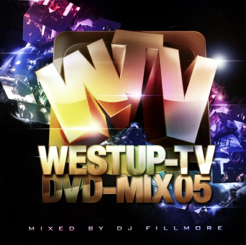 【中古】Westup−TV DVD−MIX 05 mixed by DJ FILLMORE(DVD付)/DJ FILLMORE