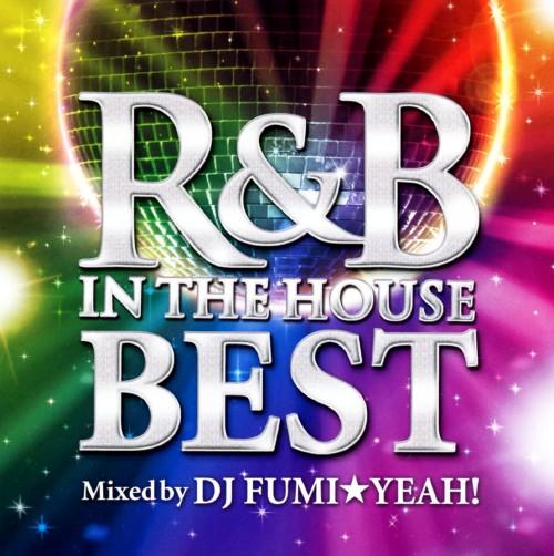 【中古】R&B IN THE HOUSE−BEST−mixed by DJ FUMI★YEAH!/DJ FUMI★YEAH