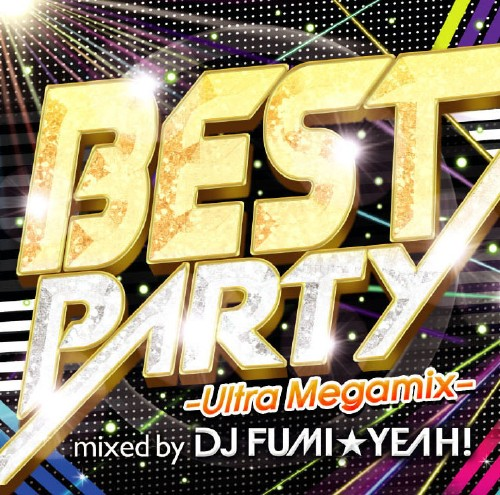 【中古】BEST PARTY−Ultra Megamix−mixed by DJ FUMI★YEAH!/DJ FUMI★YEAH!