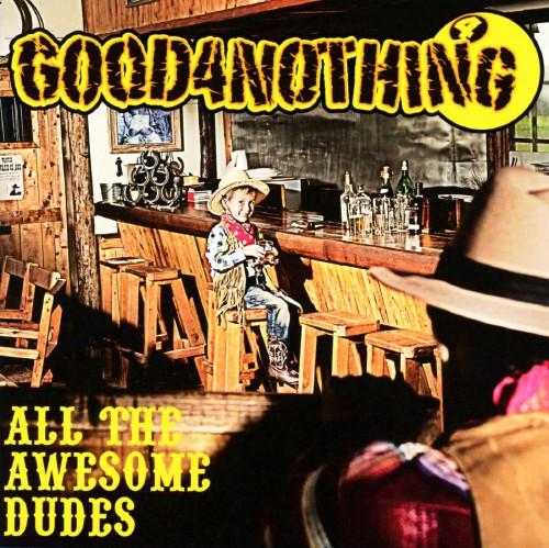 【中古】ALL THE AWESOME DUDES/GOOD 4 NOTHING
