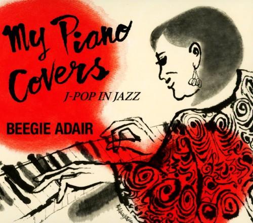 【中古】マイ・ピアノ・カヴァーズ〜J−POP IN JAZZ/ビージー・アデール