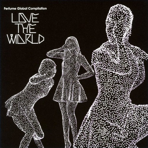 【中古】Perfume Global Compilation LOVE THE WORLD(初回限定盤)(DVD付)/Perfume