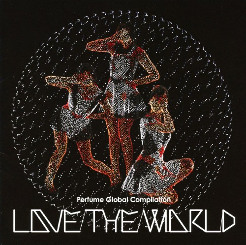 【中古】Perfume Global Compilation LOVE THE WORLD/Perfume