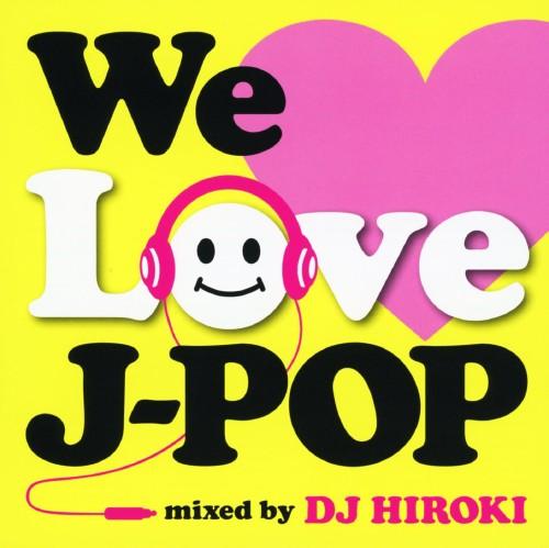【中古】We Love J−POP Mixed by DJ HIROKI/DJ HIROKI