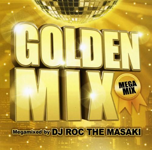 【中古】GOLDEN MIX Megamixed by DJ ROC THE MASAKI/DJ ROC THE MASAKI