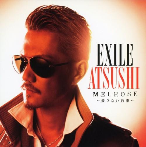 【中古】MELROSE〜愛さない約束〜/EXILE ATSUSHI