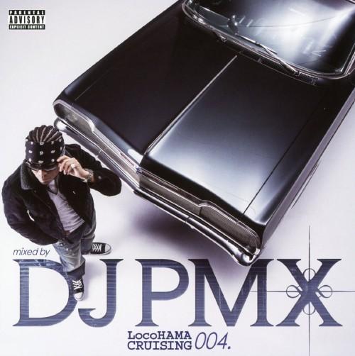 【中古】LocoHAMA CRUISING 004/DJ PMX