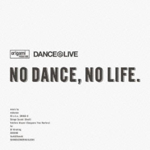 【中古】origami PRODUCTIONS×DANCE@LIVE Presents NO DANCE,NO LIFE./オムニバス
