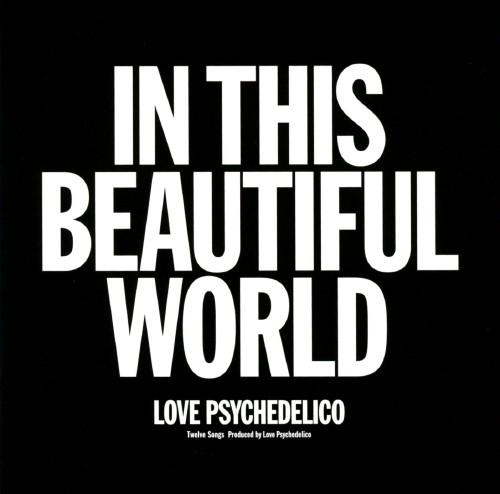 【中古】IN THIS BEAUTIFUL WORLD/LOVE PSYCHEDELICO