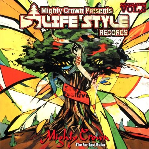 【中古】MIGHTY CROWN THE FAR EAST RULAZ PRESENTS LIFE STYLE RECORDS COMPILATION VOL.5/オムニバス