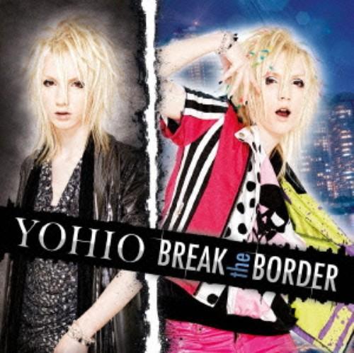 【中古】BREAK the BORDER/YOHIO