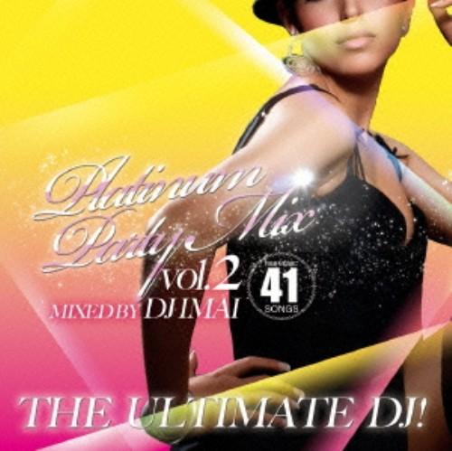 【中古】The Ultimate DJ!〜Platinum Party Mix! #2〜/DJ IMAI