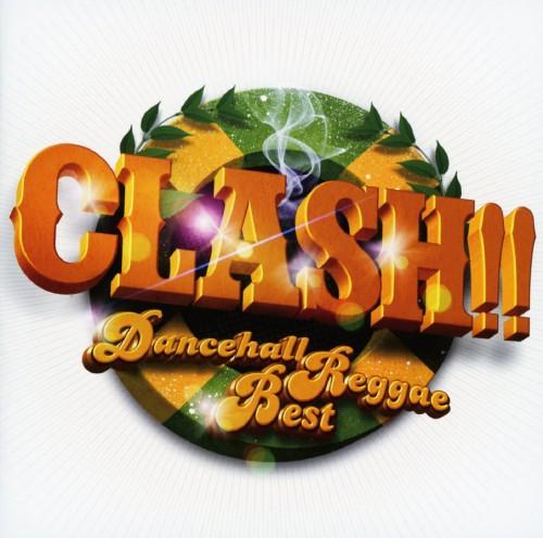 【中古】CLASH!!〜Dancehall Reggae Best〜/オムニバス