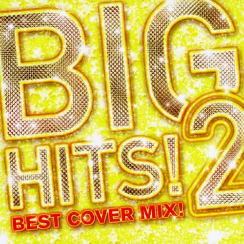 【中古】BIG HITS!2−Best Cover Mix!! Mixed by DJ K−funk/DJ K−funk