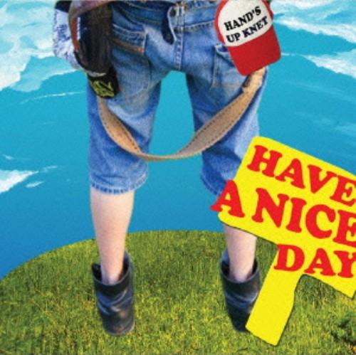 【中古】Have A Nice Day/HAND'S UP KNET