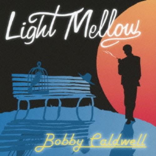【中古】ライト・メロウ−ボビー・コールドウェル/ボビー・コールドウェル