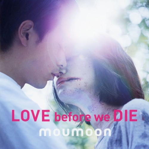 【中古】LOVE before we DIE/moumoon