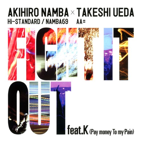 【中古】FIGHT IT OUT feat.K(Pay money To my Pain)/F.A.T.E./AKIHIRO NAMBA×TAKESHI UEDA
