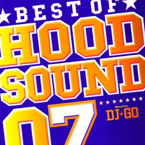 【中古】BEST OF HOOD SOUND 07 MIXED BY DJ☆GO/DJ☆GO