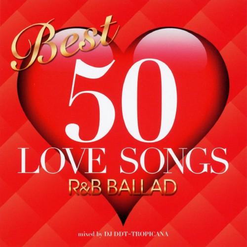 【中古】BEST 50 LOVE SONGS−R&B BALLAD−mixed by DJ DDT−TROPICANA/DJ DDT−TROPICANA