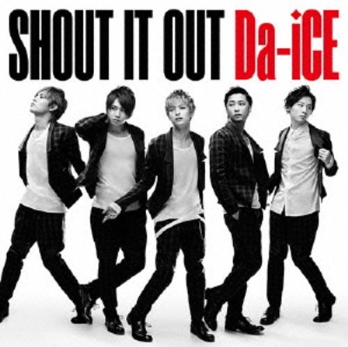 【中古】SHOUT IT OUT(初回限定盤)(DVD付)/Da−iCE
