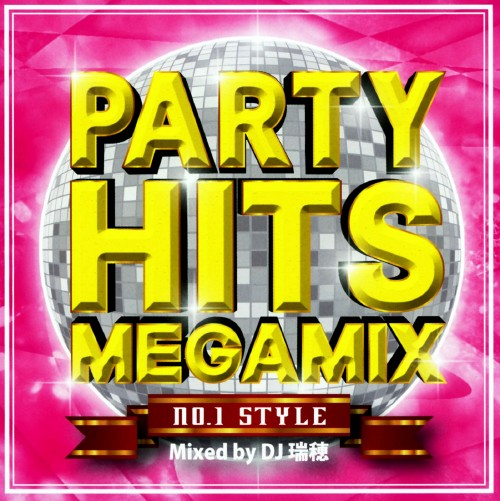 【中古】PARTY HITS MEGAMIX〜No.1 STYLE〜mixed by DJ 瑞穂/DJ 瑞穂