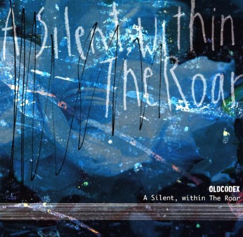 【中古】A Silent,within The Roar/OLDCODEX