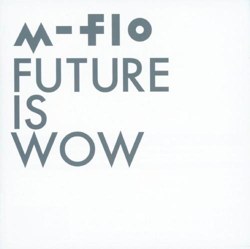 【中古】FUTURE IS WOW/m−flo