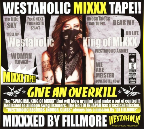【中古】WESTAHOLIC MIXXX TAPE!! MIXXXED BY FILLMORE/DJ FILLMORE