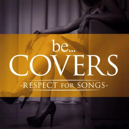 【中古】Be Covers−RESPECT for SONGS−/オムニバス