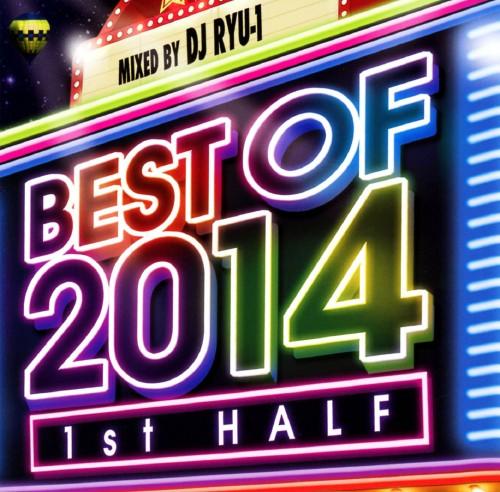 【中古】BEST OF 2014−1st HALF−mixed by DJ RYU−1/DJ RYU−1